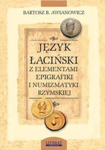 Język łaciński z elementami epigrafiki i numizmatyki rzymskiej - 2825708108