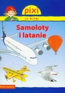 Pixi Ja wiem! Samoloty i latanie - 2825708341