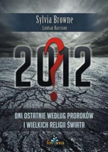 2012? Dni ostatnie według proroków i wielkich religii świata - 2825709379