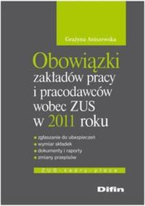 Obowiązki zakładów pracy i pracodawców wobec ZUS w 2011 roku - 2825709470