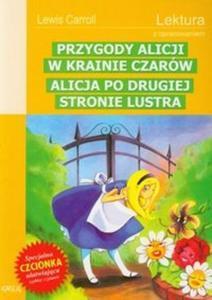 Przygody Alicji w Krainie Czarów. Alicja po drugiej stronie lustra. Lektura z opracowaniem - 2825709820