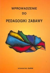 Wprowadzenie do pedagogiki zabawy - 2825710790