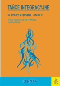 Tańce integracyjne w pracy z grupą. Część 2. Książka - 2825710809