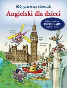 Mój pierwszy słownik Angielski dla dzieci - 2825711286