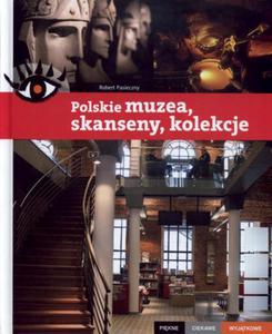 Polskie muzea skanseny kolekcje Piękne ciekawe wyjątkowe - 2825711343