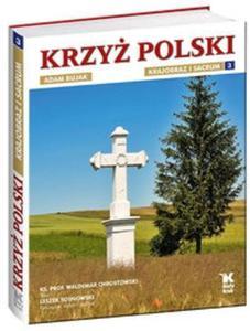 Krzyż polski Krajobraz i sacrum t.3