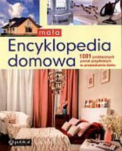 Mała encyklopedia domowa. 1001 praktycznych porad przydatnych w prowadzeniu domu - 2825652157