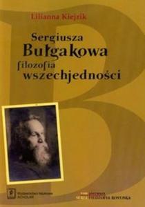 Sergiusza Bułgakowa filozofia wszechjedności tom 1 - 2825713228