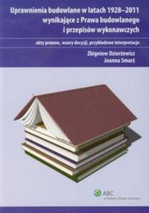 Uprawnienia budowlane w latach 1928-2011 wynikające z Prawa budowlanego i przepisów wykonawczych - 2825713392