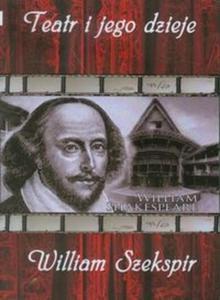 Teatr i jego dzieje William Szekspir (Płyta DVD)