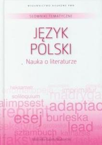 Słowniki tematyczne 1 Język polski Nauka o literaturze