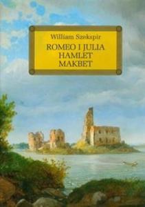 Romeo i Julia Hamlet Makbet z opracowaniem - 2825714243