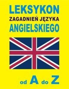 Leksykon zagadnień języka angielskiego od A do Z - 2825714959