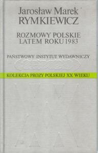 ROZMOWY POLSKIE LATEM ROKU 1983. Kolekcja Prozy Polskiej XX wieku - 2825715157