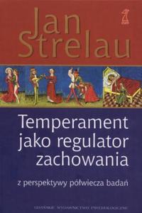 Temperament jako regulator zachowania z perspektywy półwiecza badań