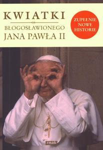 Kwiatki błogosławionego Jana Pawła II