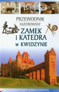 Zamek i katedra w Kwidzynie Przewodnik ilustrowany - 2825715819