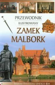 Zamek Malbork Przewodnik ilustrowany