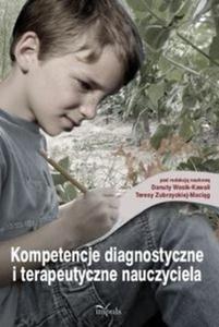 Kompetencje diagnostyczne i terapeutyczne nauczyciela - 2825715870