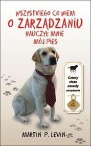 Wszystkiego co wiem o zarządzaniu nauczył mnie mój pies - 2825716668