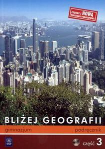GEOGRAFIA Bliżej geografii Gimnazjum część 3. Podręcznik