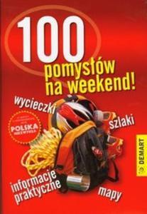 100 pomysłów na weekend! - 2825717907