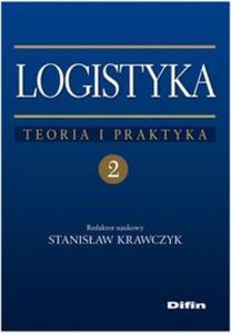 Logistyka tom 2 Teoria i praktyka - 2825718072