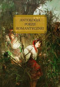 Poezja Romantyczna Antologia z oprac tw - 2825718346