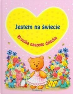 Jestem na świecie Kronika naszego dziecka różowa