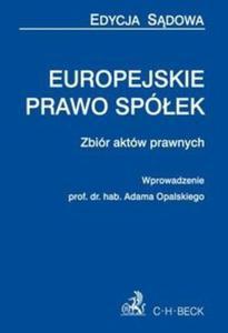 Europejskie prawo spółek Zbiór aktów prawnych - 2825718947