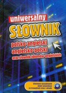 Uniwersalny słownik polsko-angielski, angielsko-polski oraz słownik idiomów angielskich - 2825719829
