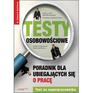 Testy osobowościowe. Poradnik dla ubiegających się o pracę - 2825720136