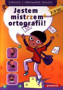 Jestem mistrzem ortografii! Zadania z poprawnego pisania (7-9 lat) - 2825720509