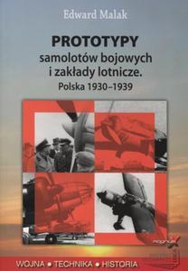 Prototypy samolotów bojowych i zakłady lotnicze. Polska 1930-1939 - 2825720527