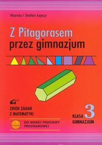 Z Pitagorasem przez gimnazjum. Klasa 3. Matematyka. Zbiór zadań - 2825720590