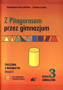 Z Pitagorasem przez gimnazjum. Klasa 3, gimnazjum część 2. Matematyka. Ćwiczenia - 2825720630