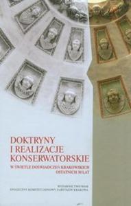 Doktryny i realizacje konserwatorskie w świetle doświadczeń krakowskich ostatnich 30 lat - 2825721025