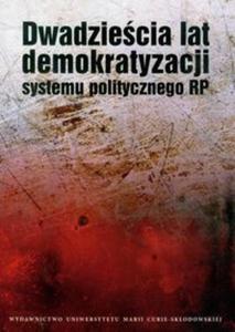 Dwadzieścia lat demokratyzacji systemu politycznego RP