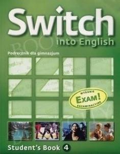 Switch into English 4. Gimnazjum. Język angielski. Student's Book - podręcznik