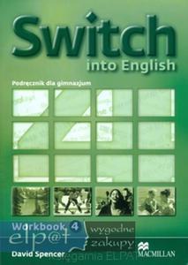 Switch into English 4. Gimnazjum. Język angielski. Workbook - zeszyt ćwiczeń