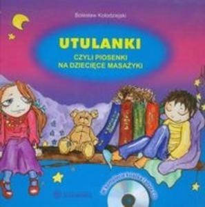 Utulanki czyli piosenki na dziecięce masażyki + CD