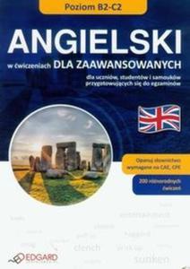 Angielski w ćwiczeniach dla zaawansowanych poziom B2-C2 - 2825722197