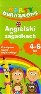 Angielski w zagadkach 4-6 lat Karty obrazkowe - 2825722428