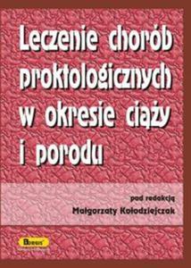 Leczenie chorób proktologicznych w okresie ciąży i porodu - 2825723232