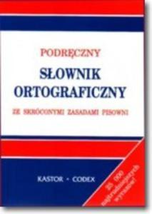 Podręczny słownik ortograficzny ze skróconymi zasadami pisowni - 2825725509