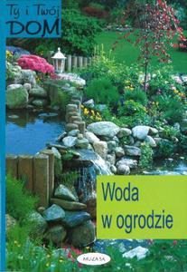 Ty i Twój dom. Woda w ogrodzie.