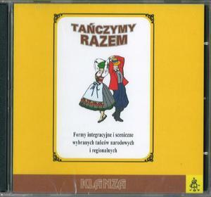 Tańczymy razem. Formy integracyjne i sceniczne wybranych tańców narodowych i regionalnych. Płyta CD - 2825726655