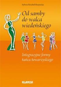 Od samby do walca wiedeńskiego. Integracyjne formy tańca towarzyskiego. Książka - 2825726656