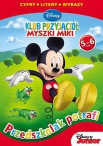 Klub Przyjaciół Myszki Miki. Przedszkolak potrafi 5-6 lat (UDA-2) - 2825728645