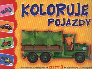 Koloruję pojazdy. Zeszyt 3. Malowanka z naklejkami - 2825728969